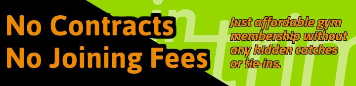 No Contracts. No Joining Fees.
