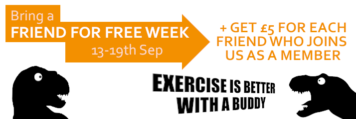 Bring a Friend for FREE - Week 13-19th September 2021